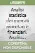 Analisi statistica dei mercati monetari e finanziari. Analisi univariata