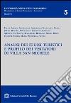 Analisi dei flussi turistici e profilo dei visitatori di Villa San Michele