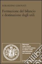 Formazione del bilancio e destinazione degli utili libro