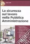 La sicurezza sul lavoro nella Pubblica Amministrazione