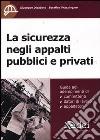 La sicurezza negli appalti pubblici e privati