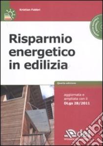 Risparmio energetico in edilizia. Con CD-ROM libro di Fabbri Kristian