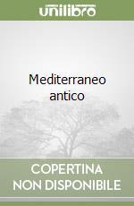 Mediterraneo antico libro di Sartre Maurice - Tranoy Alain