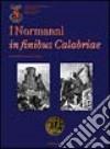 I normanni in finibus Calabriae libro