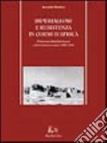 Imperialismo e resistenza in Corno d'Africa. Mohammed Abdullah Hassan e il derviscismo somalo (1899-1920) libro di Nicolosi Gerardo
