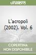 L'Acropoli (2002). Vol. 6 libro