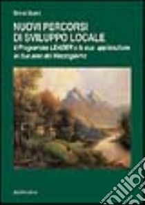 Nuovi percorsi di sviluppo locale. Il programma leader e la sua applicazione in due aree del Mezzogiorno libro di Sivini Silvia