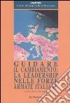 Guidare il cambiamento: la leadership nelle forze armate italiane libro