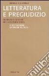 Letteratura e pregiudizio. Diversità e identità nella cultura greca libro