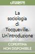 La sociologia di Tocqueville. Un'introduzione libro