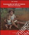 Enciclopedia dell'arte di Calabria. Ottocento e Novecento libro