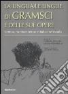 La lingua/le lingue di Gramsci e delle sue opere. Scrittura, riscritture, letture in Italia e nel mondo. Atti del convegno (Sassari, 24-26 ottobre 2007) libro