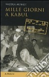 Mille giorni a Kabul libro