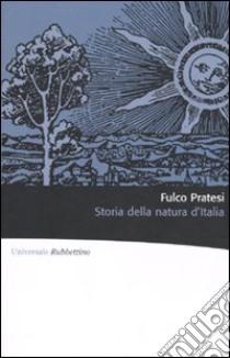 Storia della natura d'Italia libro di Pratesi Fulco