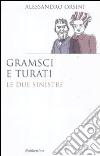 Gramsci e Turati. Le due sinistre libro