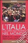 L'Italia e la lotta alla povert� del mondo. 2008-2012: cinque anni vissuti pericolosamente
