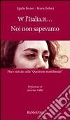 W l'Italia.it... noi non sapevamo. Pièce teatrale sulla «Questione meridionale» libro
