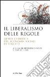 Il liberalismo delle regole. Genesi ed eredità dell'economia sociale di mercato libro