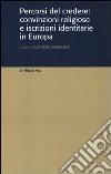 Percorsi del credere: convinzioni religiose e iscrizioni identitarie in Europa