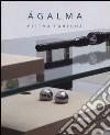 Agalma. Catalogo della mostra (Roma, 26 giugno-31 luglio 2013)