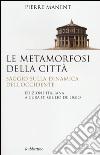 Le metamorfosi della citt�. Saggio sulla dinamica dell'Occidente