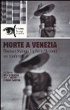 Morte a Venezia. Thomas Mann/Luchino Visconti: un confronto libro