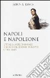 Napoli e Napoleone. L'Italia meridionale e le rivoluzioni europee (1780-1860)