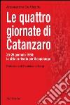 Le quattro giornate di Catanzaro. 25-28 gennaio 1950: la citt� in rivolta per il capoluogo
