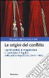 Le origini del conflitto. I partiti politici, la magistratura e il principio di legalit� nella prima Repubblica (1974-1983)