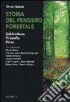 Storia del pensiero forestale. Selvicoltura, filosofia, etica
