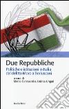 Due Repubbliche. Politiche e istituzioni in Italia dal delitto Moro e Berlusconi