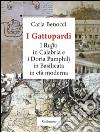 I Gattopardi. I Ruffo in Calabria, i Doria Pamphilj in Basilicata