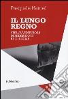 Il lungo regno. Vita avventurosa di Federico III, re di Sicilia