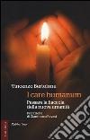 I care humanum. Passare la fiaccola della nuova umanit�