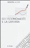 Gli economisti e la guerra