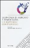 Economia di mercato e democrazia: un rapporto controverso