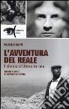 L'avventura del reale. Il cinema di Vittorio De Seta libro