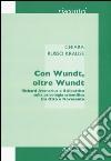 Con Wundt, oltre Wundt. Richard Avenarius e il dibattito sulla psicologia scientifica tra Otto e Novecento libro