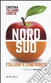 Nord sud. Italiani a confronto libro