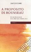 A proposito di Rousseau libro