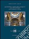 Architetti e maestranze lombarde a Roma (1590-1667). Tensioni e nuovi esiti formativi libro