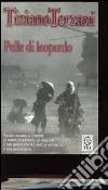 Pelle di leopardo-Giai Phong! La liberazione di Saigon libro di Terzani Tiziano