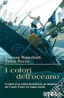 I colori dell'oceano libro di Bianchetti Simone - Pozzo Fabio