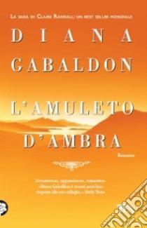 L'amuleto d'ambra libro di Gabaldon Diana