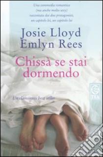 Chissà se stai dormendo libro di Lloyd Josie - Rees Emlyn