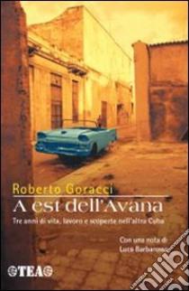 A est dell'Avana libro di Goracci Roberto