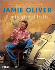Il mio giro d'Italia libro di Oliver Jamie
