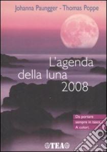 L'agenda della luna 2008 libro di Paungger Johanna - Poppe Thomas