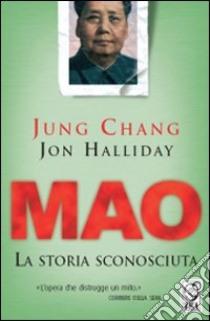 Mao. La storia sconosciuta libro di Chang Jung - Halliday Jon