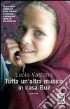 Tutta un'altra musica in casa Buz libro di Vastano Lucia